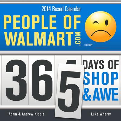 Click to get 2014 People of Walmart Boxed Calendar